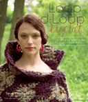 Loop-d-Loop Crochet More Than 25 Novel Designs for Crocheters (and Knitters Taking Up the Hook)