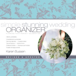 Simple Stunning Wedding Organizer, Revised Edition Planning Your Perfect Celebration