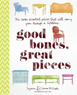 Good Bones, Great Pieces The Seven Essential Pieces That Will Carry You Through a Lifetime