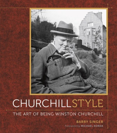 Churchill Style The Art of Being Winston Churchill