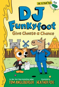 DJ Funkyfoot: Give Cheese a Chance (DJ Funkyfoot #2)