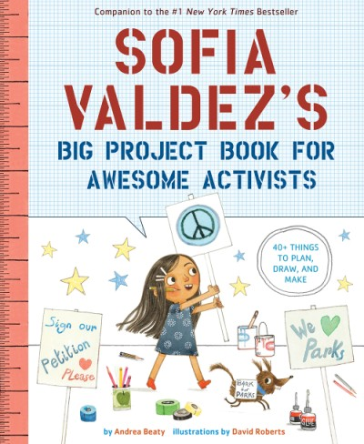 Sofia Valdez's Big Project Book for Awesome Activists