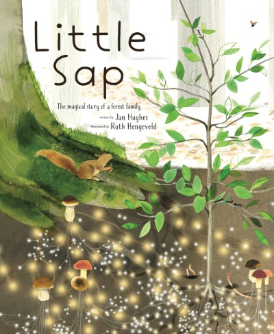 Little Sap The Magical Story of a Forest Family