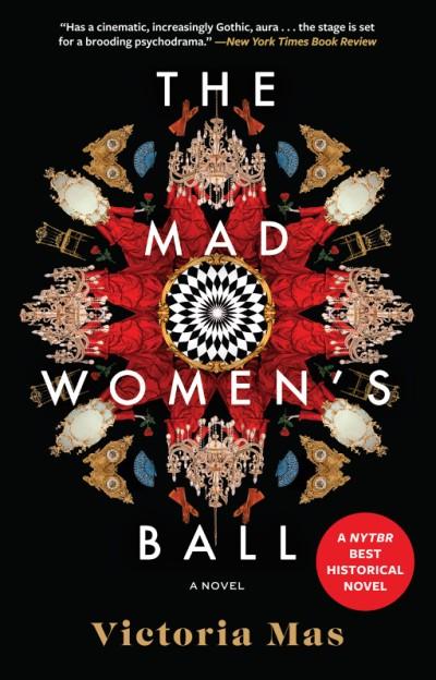 Mad Women's Ball A Novel