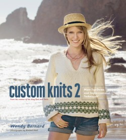 Custom Knits 2 More Top-Down and Improvisational Techniques