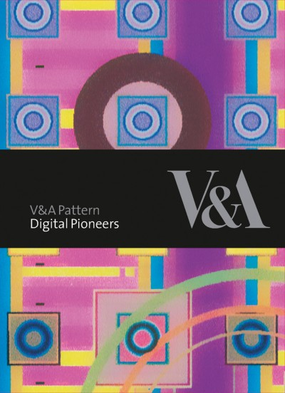 V&A Pattern: Digital Pioneers (Hardcover with CD)