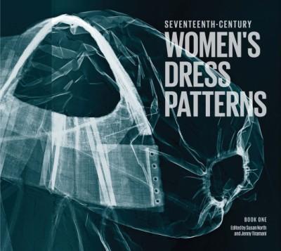 Seventeenth-Century Women's Dress Patterns Book 1