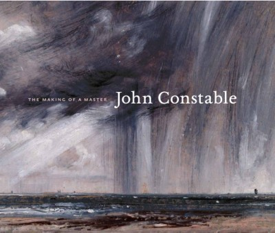 John Constable The Making of a Master