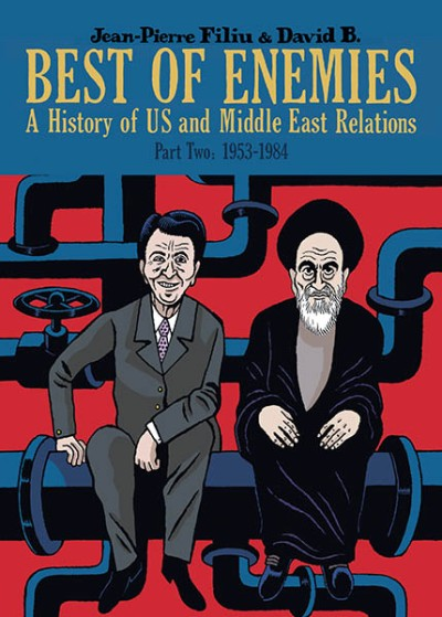 Best of Enemies A History of US and Middle East Relations, Part Two: 1954-1984