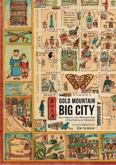 Gold Mountain, Big City Ken Cathcart's 1947 Illustrated Map of San Francisco's Chinatown