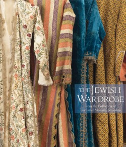 Jewish Wardrobe From the Collection of the Israel Museum, Jerusalem