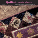 Quilts in a Material World Selections from the Winterthur Collection