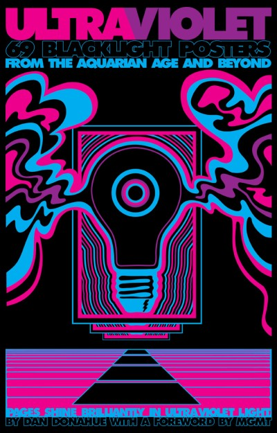 Ultraviolet 69 Classic Blacklight Posters from the Aquarian Age and Beyond