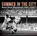 Summer in the City New York Baseball 1947-1957
