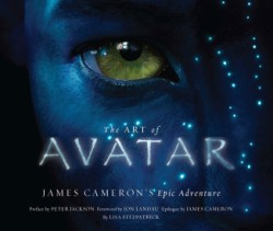 Art of Avatar James Cameron's Epic Adventure