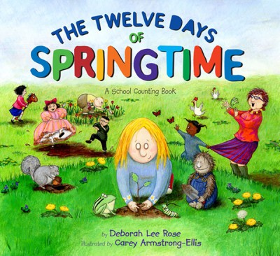 Twelve Days of Springtime A School Counting Book