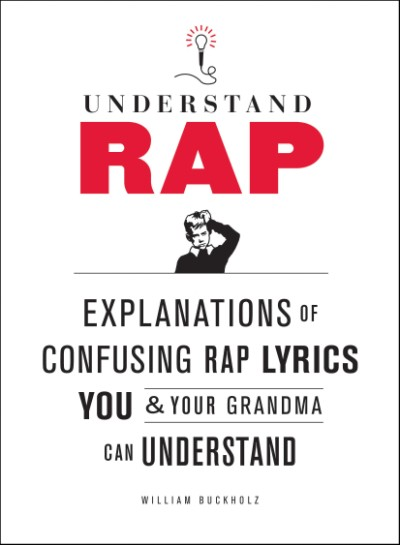 Understand Rap Explanations of Confusing Rap Lyrics You and Your Grandma Can Understand