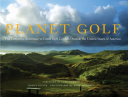 Planet Golf The Definitive Reference to Great Golf Courses Outside the United States of America