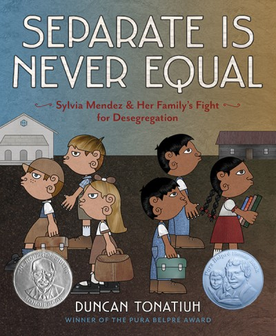Separate Is Never Equal Sylvia Mendez and Her Family's Fight for Desegregation