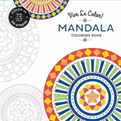 Vive Le Color! Mandala (Adult Coloring Book) Color In; De-stress (72 Tear-out Pages)