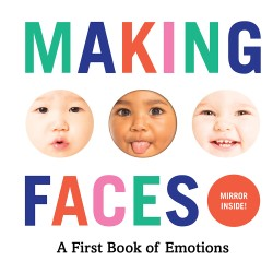 Making Faces A First Book of Emotions
