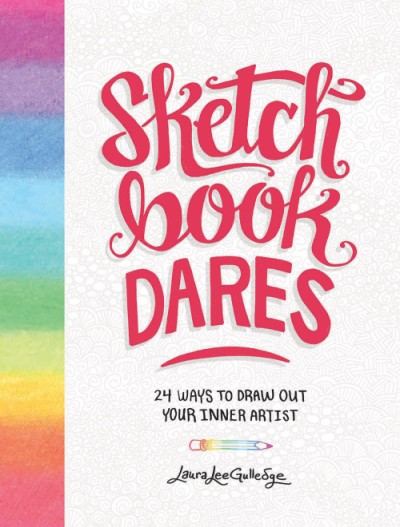 Sketchbook Dares 24 Ways to Draw Out Your Inner Artist