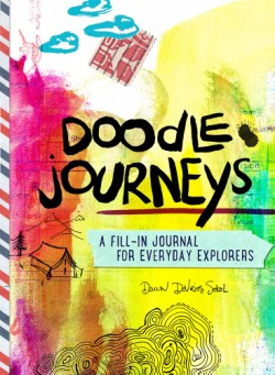 Doodle Journeys A Fill-In Journal for Everyday Explorers