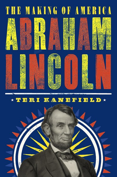 Abraham Lincoln The Making of America #3
