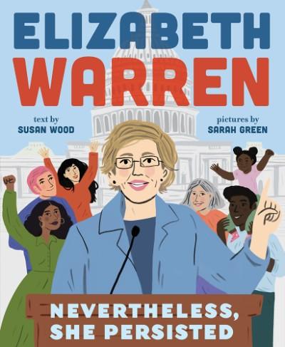 Elizabeth Warren Nevertheless, She Persisted