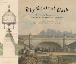 Central Park Original Designs for New York's Greatest Treasure