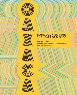 Oaxaca Home Cooking from the Heart of Mexico