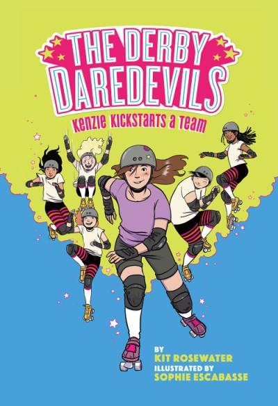 Derby Daredevils: Kenzie Kickstarts a Team (The Derby Daredevils Book #1)
