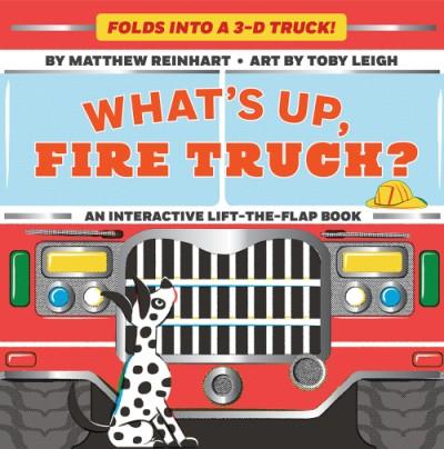 What's Up, Fire Truck? (A Pop Magic Book) Folds into a 3-D Truck!