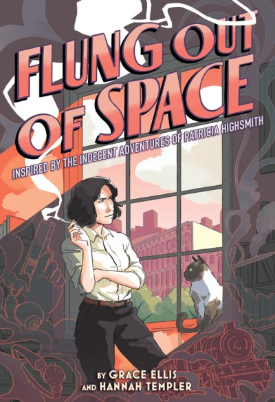 Flung Out of Space Inspired by the Indecent Adventures of Patricia Highsmith