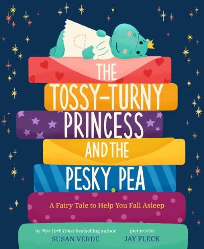 Tossy-Turny Princess and the Pesky Pea A Fairy Tale to Help You Fall Asleep