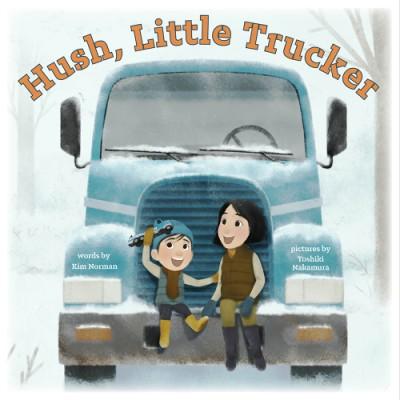 Hush, Little Trucker