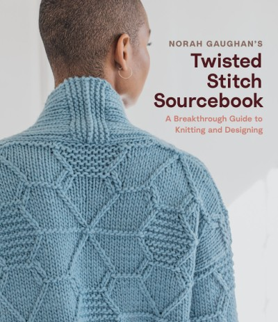 Norah Gaughan's Twisted Stitch Sourcebook A Breakthrough Guide to Knitting and Designing