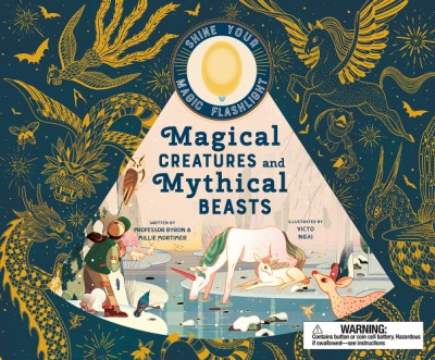 Magical Creatures and Mythical Beasts Includes magic flashlight which illuminates more than 30 magical beasts!
