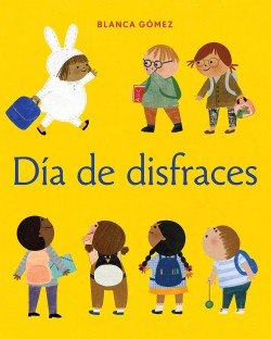 Día de disfraces (Dress-Up Day Spanish Edition)