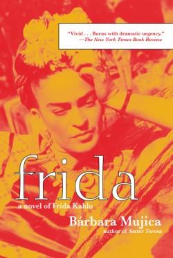 Frida A Novel of Frida Kahlo