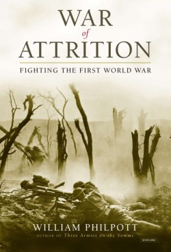 War of Attrition Fighting the First World War