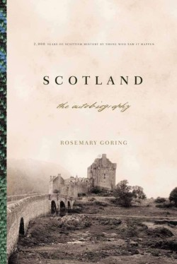 Scotland: An Autobiography 2,000 Years of Scottish History by Those Who Saw It Happen