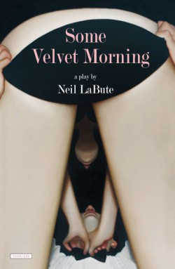 Some Velvet Morning A Play