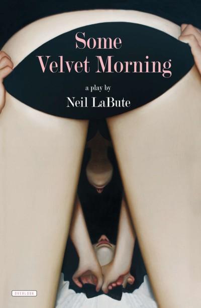 Some Velvet Morning A Play
