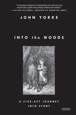 Into the Woods A Five-Act Journey Into Story