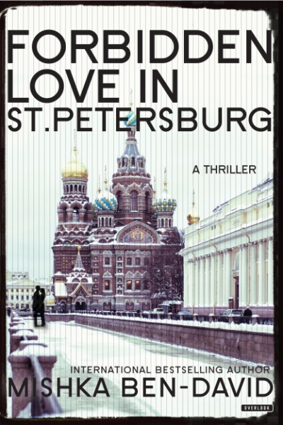 Forbidden Love in St. Petersburg A Thriller
