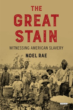Great Stain Witnessing American Slavery