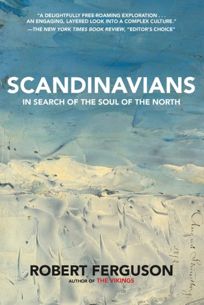 Scandinavians In Search of the Soul of the North