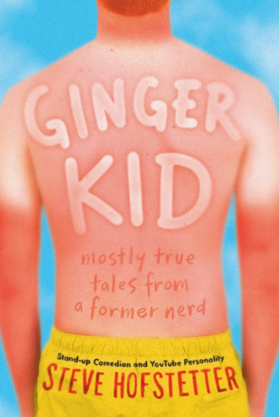 Ginger Kid Mostly True Tales from a Former Nerd
