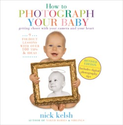 How to Photograph Your Baby Revised Edition
